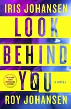 Look Behind You - A novel eBook par Iris Johansen, Roy Johansen