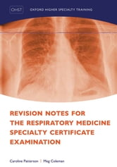 Revision Notes for the Respiratory Medicine Specialty Certificate Examination ebook by Caroline Patterson,Meg Coleman