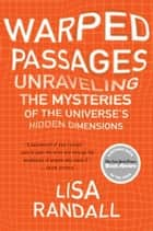 Warped Passages ebook by Lisa Randall