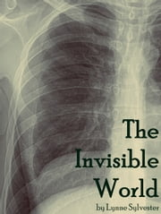 The Invisible World ebook by Lynne Sylvester
