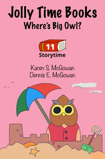 Jolly Time Books: Where's Big Owl? ebook by Karen S. McGowan,Dennis E. McGowan
