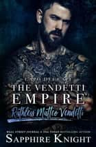 The Vendetti Empire - -Capo Dei Capi- Ruthless Matteo Vendetti ebook by