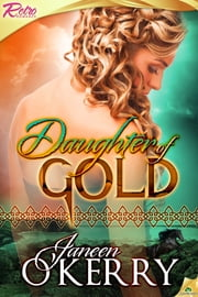 Daughter of Gold ebook by Janeen O'Kerry