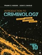Introduction to Criminology - Theories, Methods, and Criminal Behavior ebook by Dr. Frank E. Hagan, Leah E. Daigle