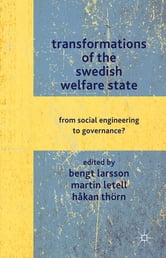 Transformations of the Swedish Welfare State - From Social Engineering to Governance? ebook by