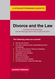 A Straightforward Guide To Divorce And The Law - Revised Edition 2015 ebook by Sharon Freeman