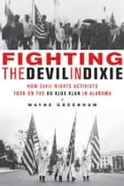 Fighting the Devil in Dixie ebook by Wayne Greenhaw