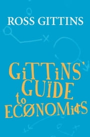 Gittins' Guide to Economics ebook by Ross Gittins
