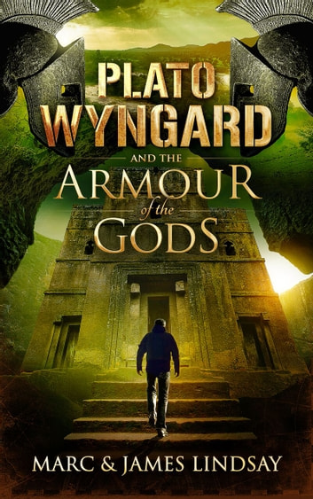 Plato Wyngard and the Armour of the Gods ebook by James Lindsay,Marc Lindsay