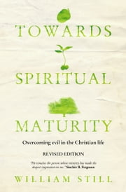 Towards Spiritual Maturity ebook by William Still