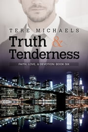 Truth & Tenderness ebook by Tere Michaels