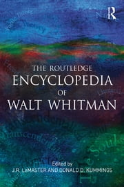 The Routledge Encyclopedia of Walt Whitman ebook by J.R. LeMaster,Donald D. Kummings