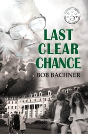 Last Clear Chance ebook by Bob Bachner
