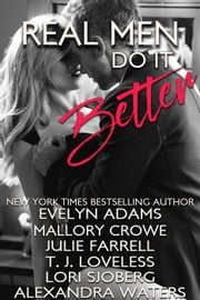 Real Men Do It Better ebook by Lori Sjoberg,Evelyn Adams,Mallory Crowe,Julie Farrell,T.J. Loveless,Alexandra Waters