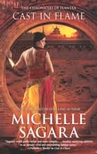 Cast in Flame (The Chronicles of Elantra, Book 11) ebook by Michelle Sagara
