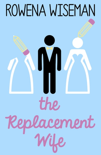 The Replacement Wife ebook by Rowena Wiseman