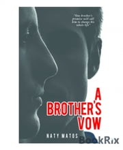 A Brother's Vow ebook by Naty Matos