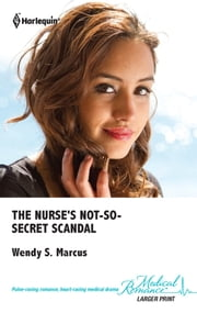 The Nurse's Not-So-Secret Scandal ebook by Wendy S. Marcus