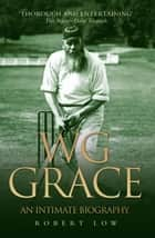 WG Grace ebook by Robert Low
