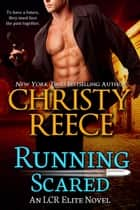 Running Scared - An LCR Elite Novel ebook by