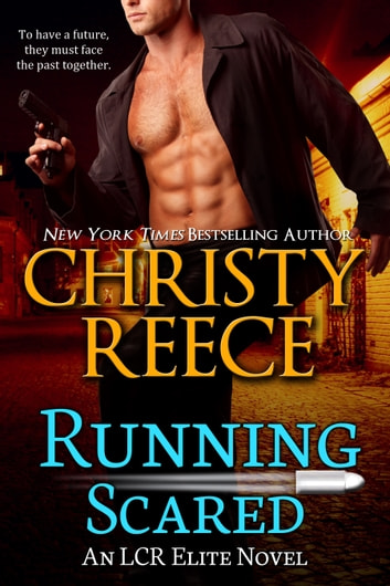 Running Scared - An LCR Elite Novel ebook by Christy Reece