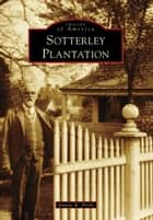 Sotterley Plantation ebook by Jeanne K. Pirtle