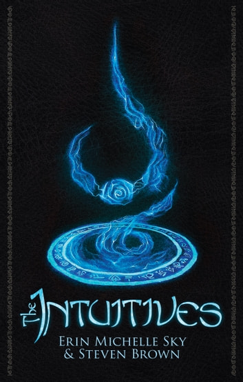 The Intuitives ebook by Erin Michelle Sky & Steven Brown
