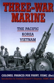 Three War Marine ebook by Francis Fox Parry