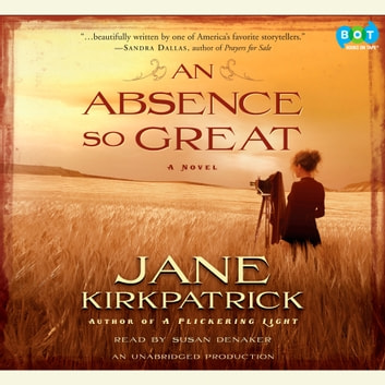 An Absence So Great - A Novel audiobook by Jane Kirkpatrick