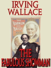 The Fabulous Showman ebook by Irving Wallace
