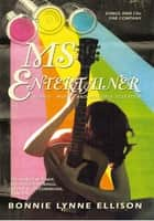 MS ENTERTAINER ebook by Bonnie Ellison