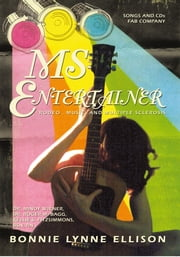 MS ENTERTAINER - Rodeo , Music, and Multiple Sclerosis ebook by Bonnie Ellison