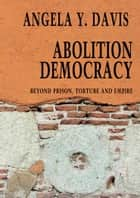 Abolition Democracy ebook by Angela Y. Davis