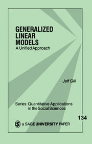 Generalized Linear Models - A Unified Approach ebook by Professor Jefferson M. Gill