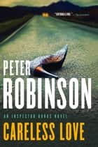Careless Love ebook by Peter Robinson