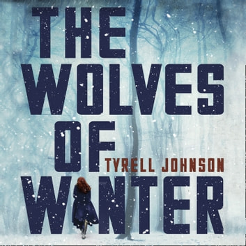 The Wolves of Winter audiobook by Tyrell Johnson