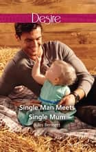 Single Man Meets Single Mum ebook by Jules Bennett