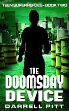 The Doomsday Device ebook by Darrell Pitt