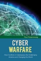 Cyber Warfare ebook by Paul Rozenweig