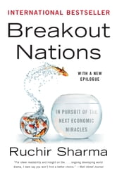 Breakout Nations: In Pursuit of the Next Economic Miracles ebook by Ruchir Sharma