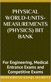 Physical World-Units-Measurements (Physics) Bit Bank ebook by Mohmmad Khaja Shareef