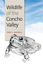Wildlife of the Concho Valley ebook by Terry C. Maxwell