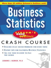Schaum's Easy Outline of Busines Statistics ebook by Kazmier, L.