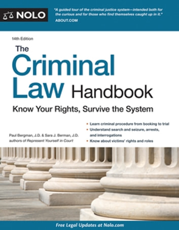 Criminal Law Handbook, The - Know Your Rights, Survive the System ebook by Paul Bergman, JD,Sara J Berman, JD