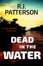 Dead in the Water ebook by R.J. Patterson