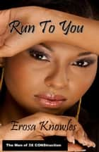 Run To You ebook by Erosa Knowles