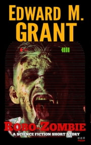 Robo-Zombie ebook by Edward M. Grant
