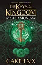 Mister Monday: Keys to the Kingdom 1 ebook by Garth Nix