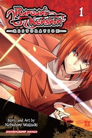 Rurouni Kenshin: Restoration, Vol. 1 ebook by Nobuhiro Watsuki
