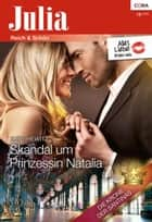 Skandal um Prinzessin Natalia ebook by Kate Hewitt